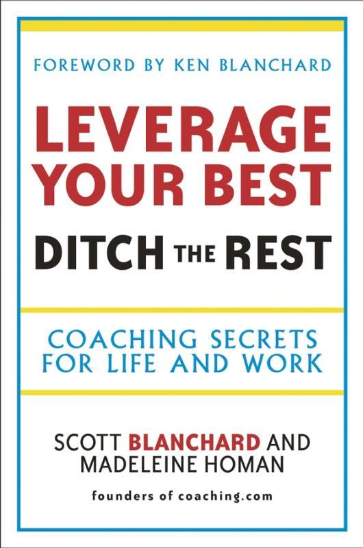 Leverage your best, ditch the rest. Goed boek om je op je eigen spoor te zetten en te houden.